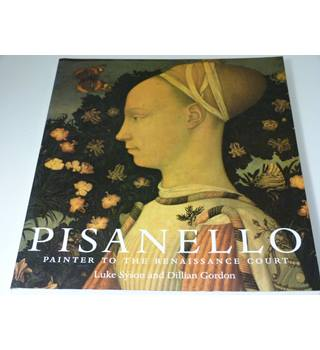 Pisanello Painter to the Renaissance Court