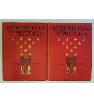 With the Flag to Pretoria vol 1 and 2