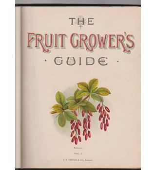 The Fruit Grower's Guide - vol 1