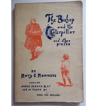 The Bishop and the Caterpillar - Mary E Manners