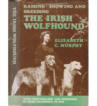 The Irish Wolfhounds - Raising, Showing and Breeding