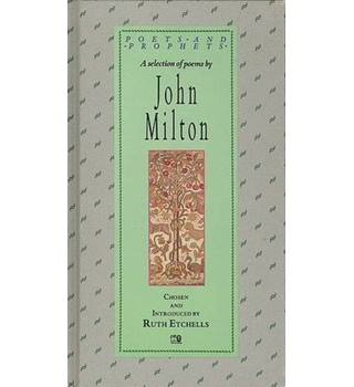 A selection of poems by John Milton, 1608-1674 exploring his pilgrimage of faith