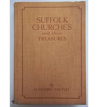 Suffolk Churches and their Treasures - H. Munro Cautley