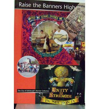 Raise the banners high : the city of Edinburgh's banner collection