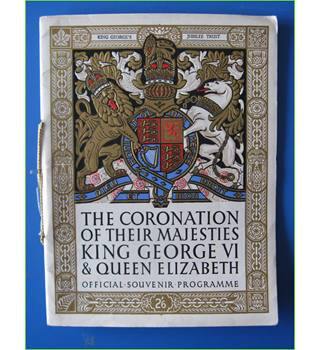 The Coronation of Their Majesties King George VI & Queen Elizabeth:  Official Souvenir Programme