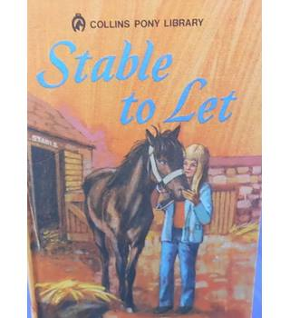 Stable to Let (Collins Pony Library)