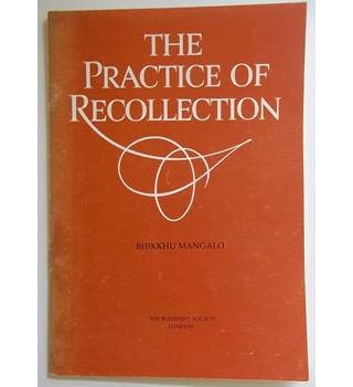 The Practise of Recollection - Bhikkhu Mangalo