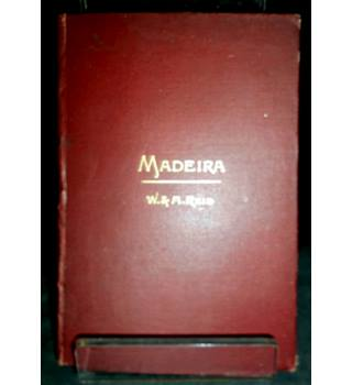 Madeira: A Guide Book of Useful and Varying Information (Second Issue, 1891)
