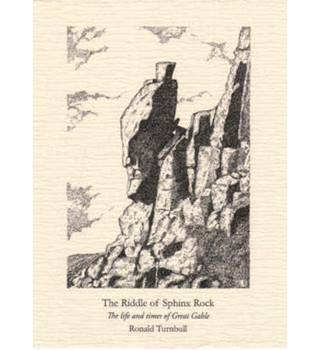 The Riddle of Sphinx Rock: The Life and Times of Great Gable