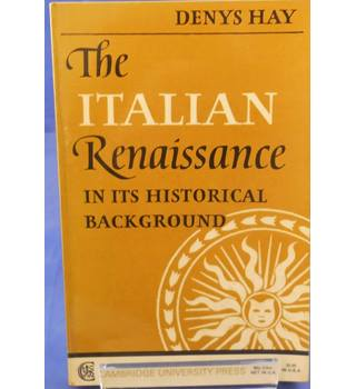The Italian Renaissance in its Historical Background
