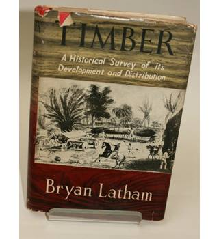 TIMBER - A HISTORICAL SURVEY OF ITS DEVELOPMENT AND DISTRIBUTION