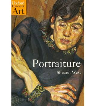 Portraiture (Oxford History of Art) by Shearer West