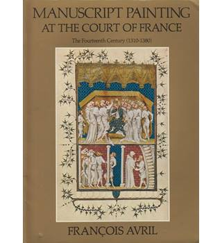 Manuscript Painting at the Court of France (1310-1380)