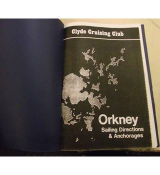 Clyde Cruising Club Sailing Directions and Anchorages In Orkney