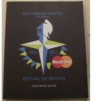 Southbank Centre Celebrates 1951 - 2011 Festival of Britain (Souvenir Guide)