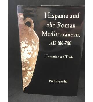 Hispania and the Roman Mediterranean AD 100-700
