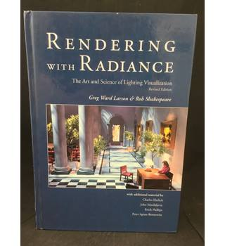 Rendering With Radiance - Revised Edition