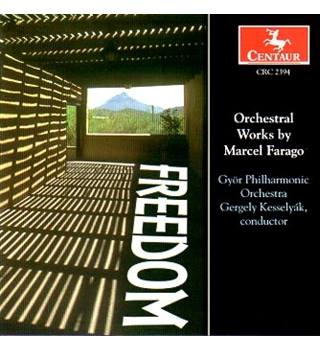 Farago: Orchestral Works, Symphony Freedom, Divertimento Gergely Kesselyak