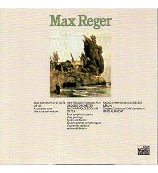Reger: A Romantic Suite, Four Symphonic Poems Gerd Albrecht