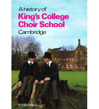 A History of King's College Choir School Cambridge
