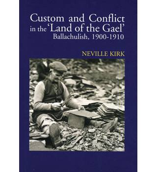 Custom and Conflict in 'the Land of the Gael' - Ballachulish, 1900-1910
