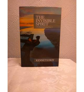 The Invisible Spirit A life of post-war Scotland 1945 - 1975