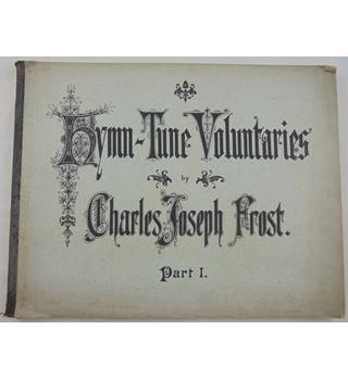 Hymn-Tune Voluntaries by Charles Joseph Frost. Part 1.  Organ.
