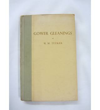 Gower Gleanings by H M Tucker