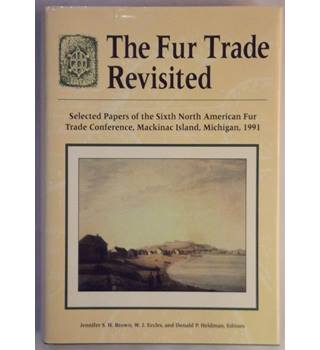 The Fur Trade Revisited