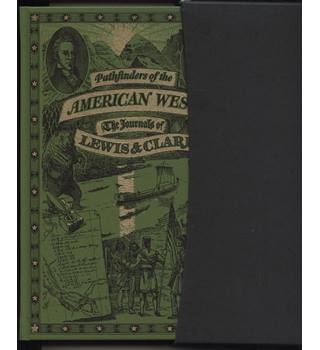 Pathfinders of the American West. The Journals of Lewis & Clark.