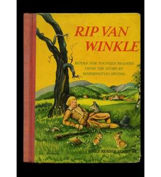 Rip Van Winkle Retold for younger readers from the story by Washington Irving