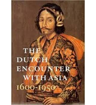 The Dutch Encounter with Asia, 1600-1950