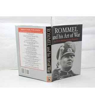 Rommel and his Art of War by Field Marshal Erwin Rommel publ Wren's Park Publishing 2003 illustrated