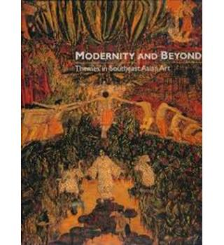 Modernity and Beyond: Themes in Southeast Asian Art/Singapore Art Museum