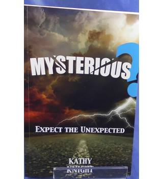 Mysterious?: ...Expect the Unexpected