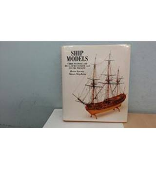 Ship Models: Their Purpose & Development from 1650 - Present