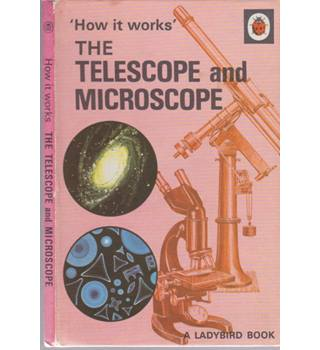 How it Works - The Telescope and Microscope - A Ladybird Book