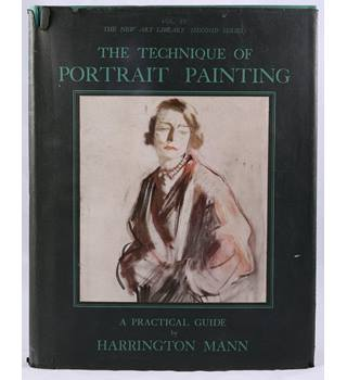 The Technique of Portrait Painting Vol. XV, The New Art Library (Second Series)