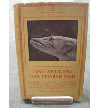 Fine Angling For Coarse Fish