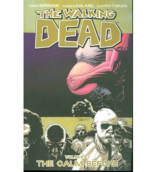 The Walking Dead Vol 7 - The Calm Before