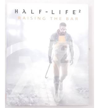 Half-Life 2 - Raising The Bar A Behind the Scenes Look: Prima's Official Insider's Guide (2004)