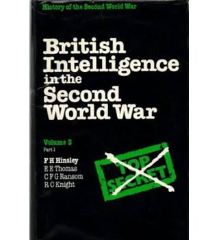 British Intelligence in the Second World War Its Influence on Strategy and Operations: Vol 3 Part 1