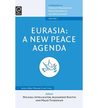 Eurasia: A New Peace Agenda / edited by Michael D. Intriligator, Alexander Nikitin and Majid Tehranian