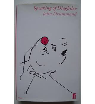 Speaking of Diaghilev - John Drummond - Signed by the author