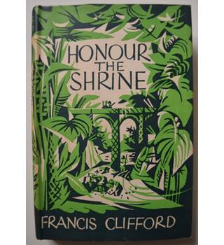 Honour The Shrine - Francis Clifford - 1st Edition