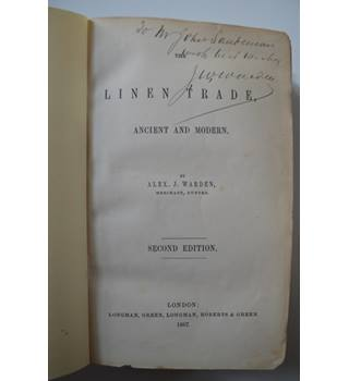 The Linen Trade, Ancient and Modern - Alex J. Warden - 1867