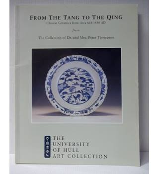 From the Tang to the Qing, Chinese Ceramics from circa 618-1850 AD