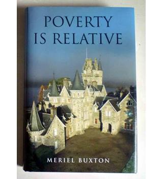 Poverty is Relative - The Story of Sir John William Ramsden 1831-1914 and Sir John Frecheville Ramsden 1877-1958