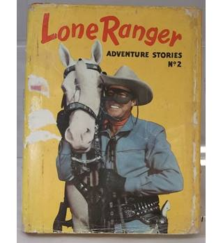 Lone Ranger Adventure Stories. Number 2.