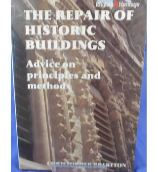 The Repair of Historic Buildings: Advice on Principles and Methods